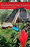 Tales from the Yucatan Jungle, Kristine Ellingson, 0975469185