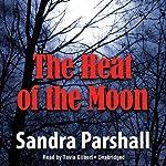 The Heat of the Moon: A Rachel Goddard Mystery, Book 1 | Sandra Parshall