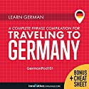 Learn German: A Complete Phrase Compilation for Traveling to Germany Speech by  Innovative Language Learning LLC Narrated by  GermanPod101.com