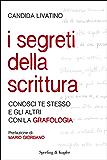 I segreti della scrittura: Conosci te stesso e gli altri con la grafologia