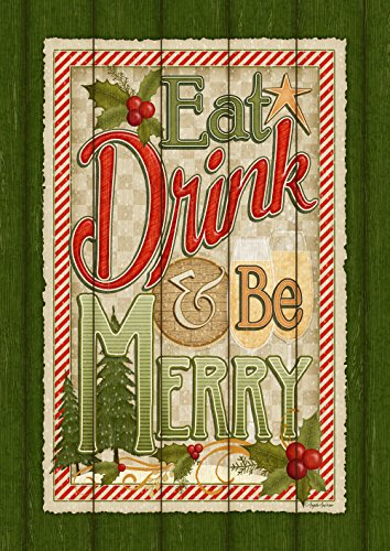 (Toland Home Garden Eat Drink Be Merry 12.5 x 18 Inch Rustic Christmas Sign Decorative Garden Flag)