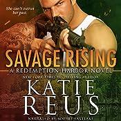 Savage Rising: Redemption Harbor Series, Book 2 | Katie Reus