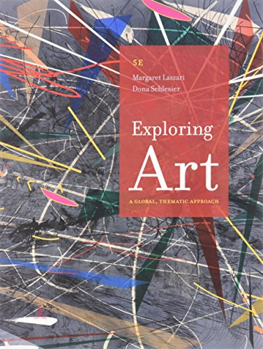 Bundle: Exploring Art, 5th + LMS Integrated for MindTap Art & Humanities, 1 term (6 months) Printed Access Card -  Margaret Lazzari, 5th Edition, Loose Leaf