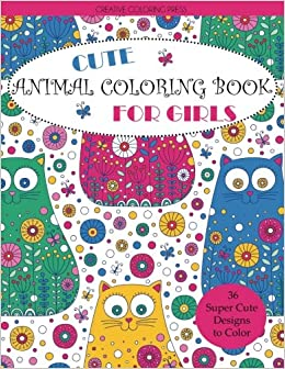 amazoncom cute animal coloring book for girls coloring books for girls 9781942268680 creative coloring books - Color Books For Girls