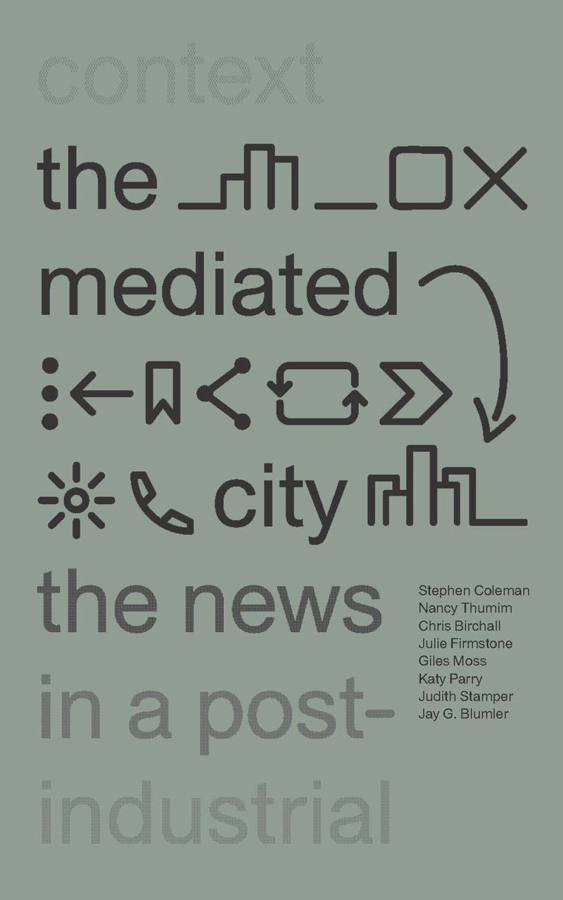 Download The Mediated City: The News in a Post-Industrial Context PDF