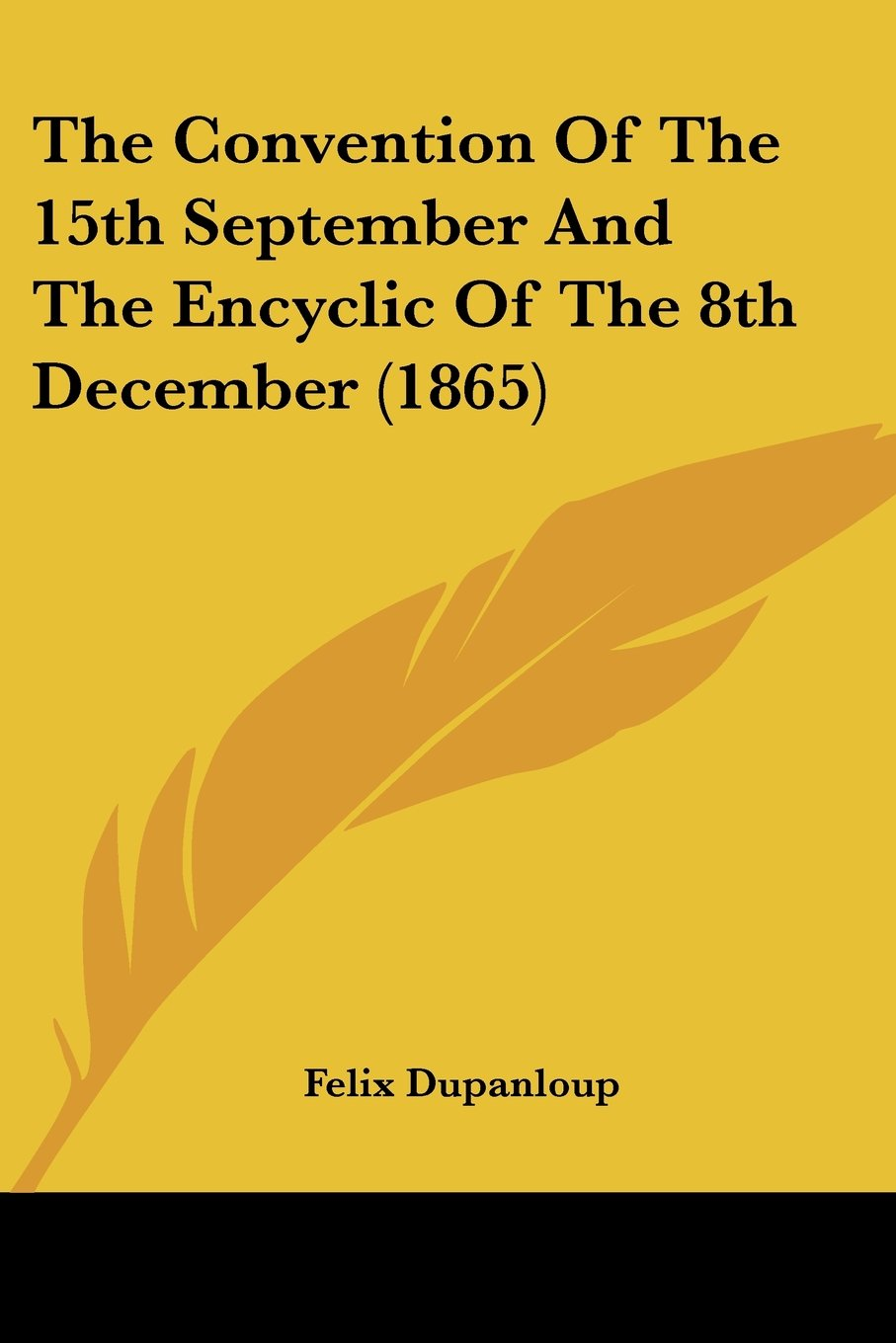The Convention of the 15th September and the Encyclic of the 8th December (1865) ebook