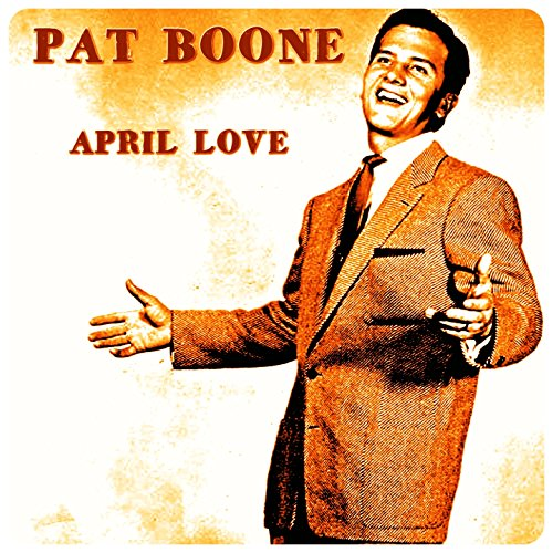 april love by pat boone on amazon music amazoncom