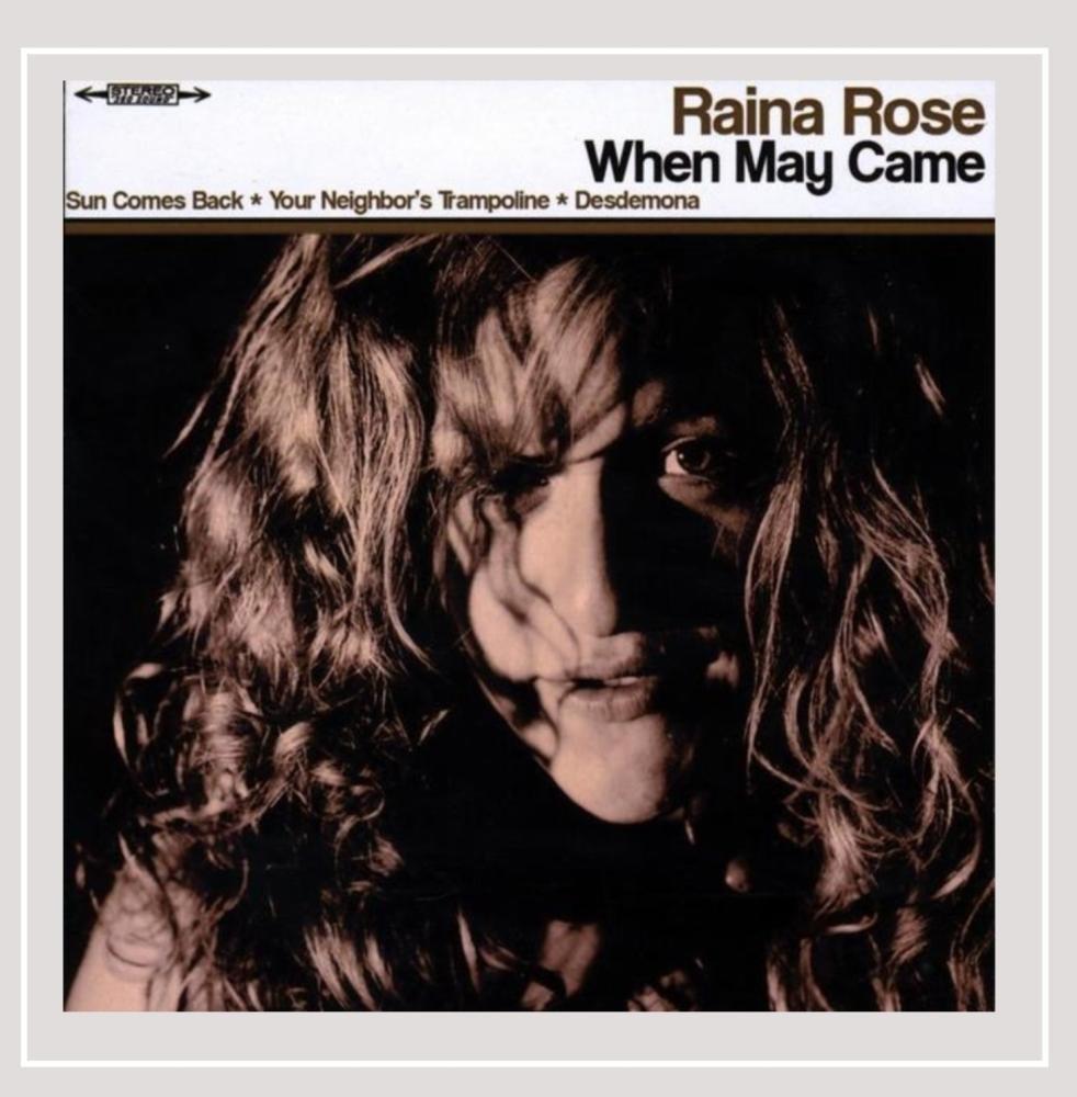 Raina Rose - When May Came