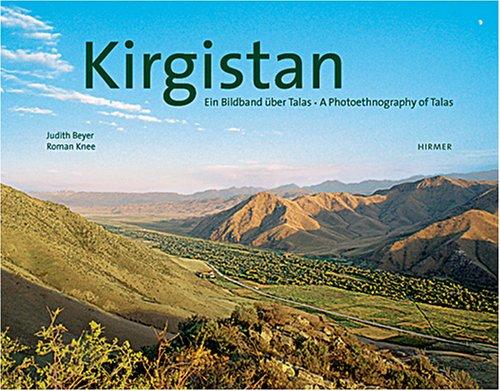Kirgistan: Ein Bildband über Talas/A Photoethnography of Talas