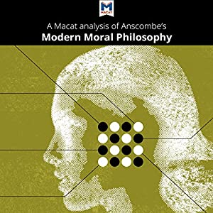 anscombe essay modern moral philosophy Modern moral philosophy1 - volume 33 issue 124 - g e m anscombe i will begin by stating three theses which i present in this paper the first is that it is not profitable for us at present to do moral philosophy that should be laid aside at any rate until we have an adequate philosophy of psychology, in which we are conspicuously lacking.