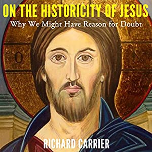 On the Historicity of Jesus Audiobook