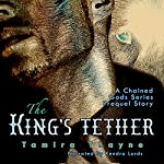 The King's Tether: A Chained Gods Series Prequel Story | Tamira Thayne