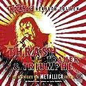 Thrash Trauer & Triumphe (Metallica 1) Hörbuch von Michael Rensen Gesprochen von: Stefan Schlabritz
