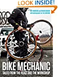 Bike Mechanic: Tales from the Road an...