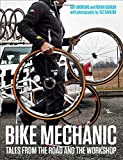 Bike Mechanic: Tales from the Road and the Workshop