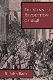 The Viennese Revolution of 1848, R. John Rath, 0292787022