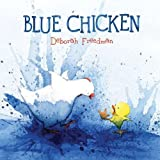 img - for Blue Chicken by Deborah Freedman (2011-09-15) book / textbook / text book