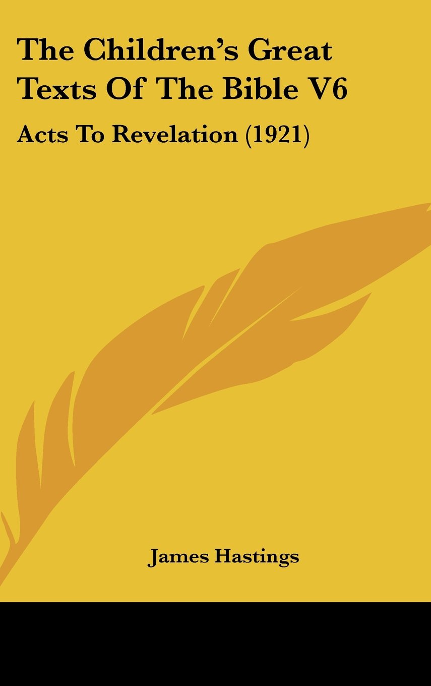The Children's Great Texts Of The Bible V6: Acts To Revelation (1921)