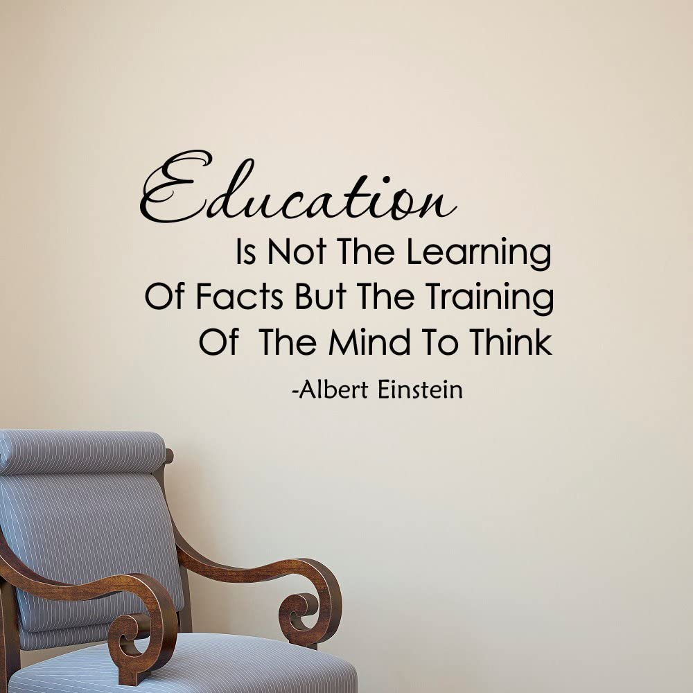 Albert Einstein Quote Education Is Not The Learning Of Facts Wall Decals Education Quotes Learning Classroom Decor Teacher Gifts