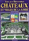 Chateaux et les Villes de la Loire Fran Ais (les) par Fabbri