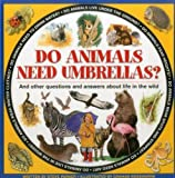 img - for Do Animals Need Umbrellas?: And Other Questions And Answers About Life In The Wild book / textbook / text book