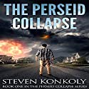 The Perseid Collapse: The Perseid Collapse, Book 1 Audiobook by Steven Konkoly Narrated by John David Farrell