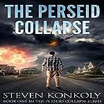 The Perseid Collapse: The Perseid Collapse, Book 1 | Steven Konkoly