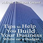 Tips to Help You Build Your Business While on a Budget | Alicia Ellison Grant