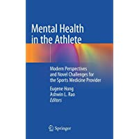 Mental Health in the Athlete: Modern Perspectives and Novel Challenges for the Sports Medicine Provider