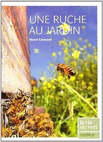 Une ruche au jardin par Clément