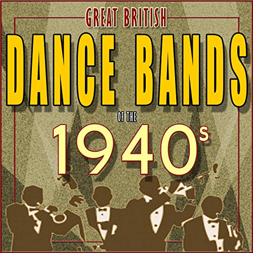 Great British Dance Bands of the 1940s (British Dance Bands compare prices)