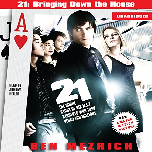 21: Bringing Down the House: The Inside Story of Six M.I.T. Students Who Took Vegas for Millions by Simon & Schuster Audio