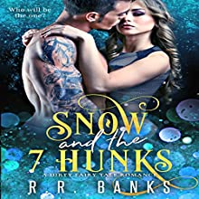 Snow and the 7 Hunks: A Contemporary Fairy Tale Romance Audiobook by R.R. Banks Narrated by Rodney Falcon