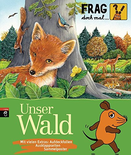 Frag doch mal ... die Maus!  - Unser Wald (Die Sachbuchreihe, Band 2)