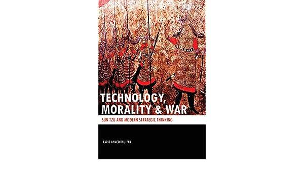 TECHNOLOGY, MORALITY & WAR: SUN TZU and Modern Strategic Thinking (English Edition) eBook: Farid Ahmed Bhuiyan: Amazon.es: Tienda Kindle
