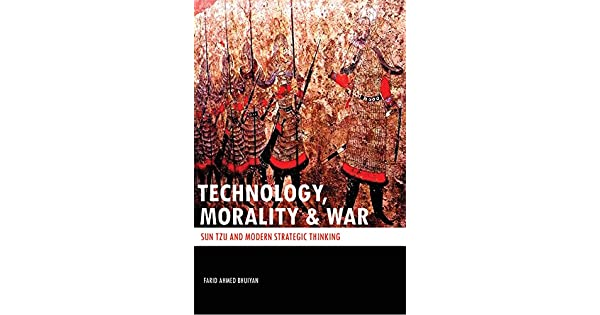 TECHNOLOGY, MORALITY & WAR: SUN TZU and Modern Strategic Thinking (English Edition) eBook: Farid Ahmed Bhuiyan: Amazon.com.mx: Tienda Kindle