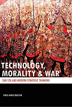 TECHNOLOGY, MORALITY & WAR: SUN TZU and Modern Strategic Thinking (English Edition) por [Bhuiyan, Farid Ahmed]