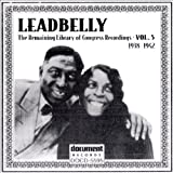 Leadbelly: The Remaining Library of Congress Recordings, Vol. 5: 1938-1942