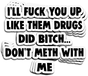 ViralTee 3 PCs Stickers I'll Fuck You Up Like Them Drugs Did Bitch Don't Meth with Me 3×4 Inch Die-Cut Wall Decals for Laptop Window Car Bumper Helmet Water Bottle