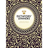 Dictators' Dinners: A Bad Taste Guide to Entertaining Tyrants
