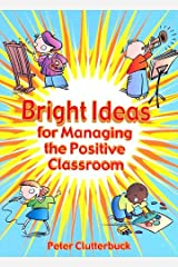 Bright Ideas for Managing the Positive Classroom Paperback