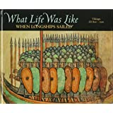 What Life Was Like When Longships Sailed: Vikings Ad 800-1100