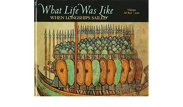 What Life Was Like When Longships Sailed: The Vikings AD 800