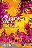 The Coconut Tree, John Alan Turner, 0595667244