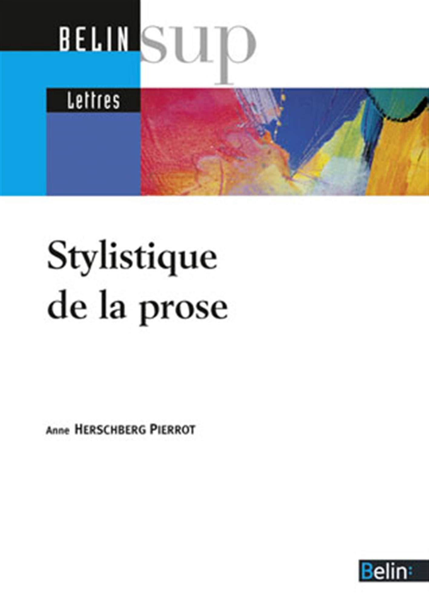 Amazon Fr Stylistique De La Prose Herschberg Pierrot Anne Livres