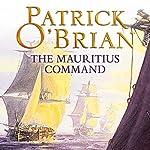 The Mauritius Command: Aubrey-Maturin Series, Book 4   Patrick O'Brian