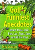img - for Golf's Funniest Anecdotes: About Arnie, Jack, Ben, Lee, Tiger, Sam, and All the Rest book / textbook / text book