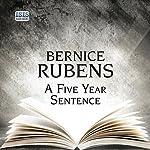 A Five Year Sentence | Bernice Rubens