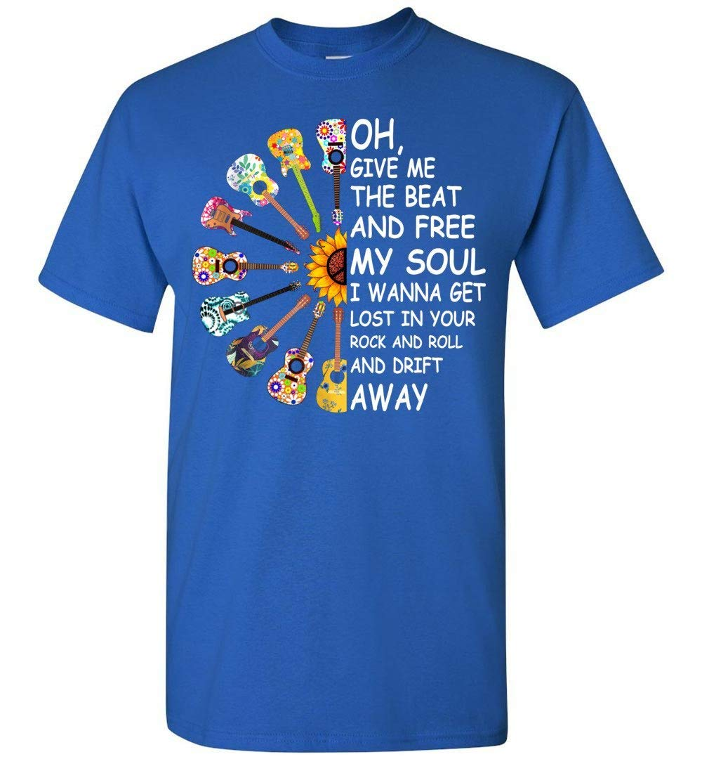 Oh Give Me The Beat And Free My Soul I Wanna Get Lost In You Shirt 8842
