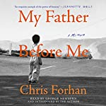 My Father Before Me: A Memoir   Chris Forhan